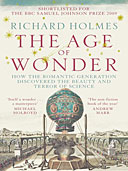 The Age of Wonder : How the Romantic Generation Discovered the Beauty and Terror of Science